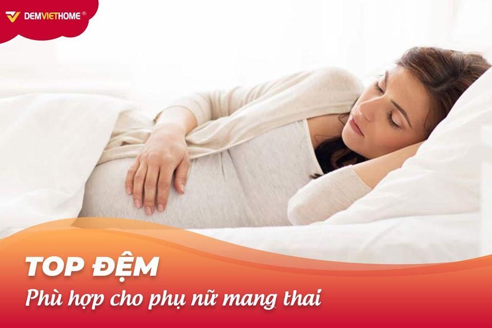 TOP ĐỆM PHÙ HỢP CHO PHỤ NỮ MANG THAI