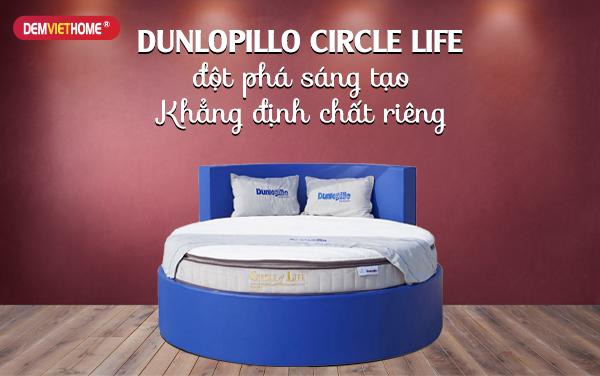 Đệm lò xo Dunlopillo Circle Life