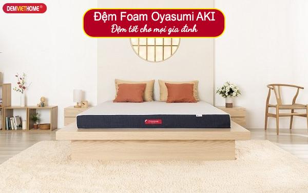 Đệm Foam OyasumiAKI